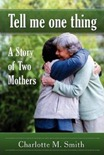 Tell Me One Thing - A Story of Two Mothers