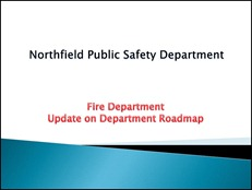 Northfield Fire Deparment Roadmap update